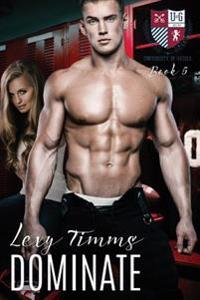 Dominate: College Sport New Adult Romance