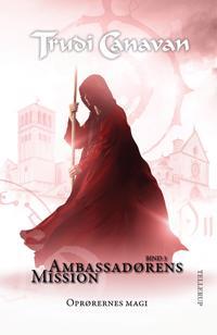 Ambassadørens mission - oprørernes magi