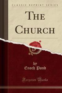 The Church (Classic Reprint)