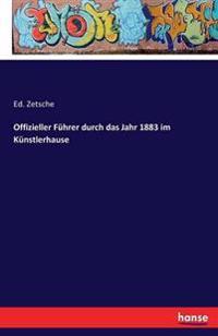 Offizieller Fuhrer Durch Das Jahr 1883 Im Kunstlerhause