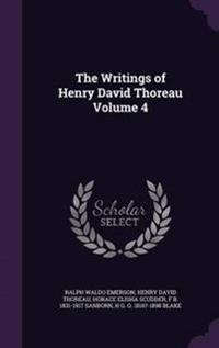 The Writings of Henry David Thoreau Volume 4