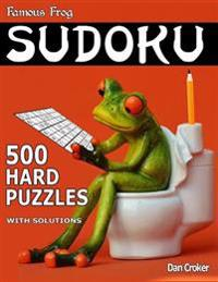Famous Frog Sudoku 500 Hard Puzzles with Solutions: A Bathroom Sudoku Series Book