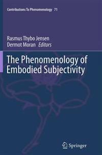 The Phenomenology of Embodied Subjectivity