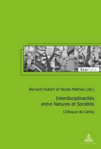 Interdisciplinarites Entre Natures Et Societes