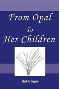 From Opal to Her Children