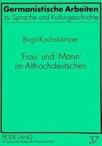 'Frau' Und 'Mann' Im Althochdeutschen