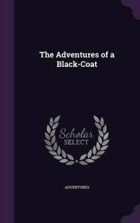 The Adventures of a Black-Coat