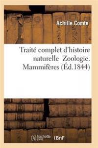 Traite Complet D'Histoire Naturelle Zoologie. Mammiferes
