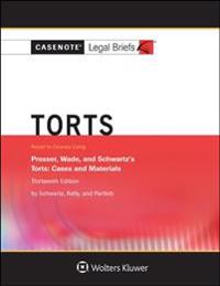 Casenote Legal Briefs for Torts, Keyed to Prosser, Wade Schwartz Kelly and Partlett
