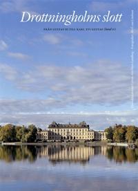 Drottningholms slott. Bd 2, från Gustav III till Carl XVI