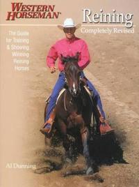 Reining: The Guide for Training & Showing Winning Reining Horses