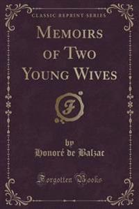 Memoirs of Two Young Wives (Classic Reprint)