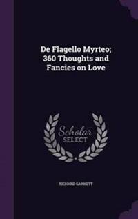 de Flagello Myrteo; 360 Thoughts and Fancies on Love