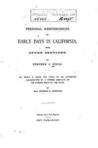 Personal Reminiscences of Early Days in California, with Other Sketches