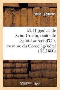 M. Hippolyte de Saint-Urbain, Maire de Saint-Laurent-D'Olt, Membre Du Conseil General de L'Aveyron