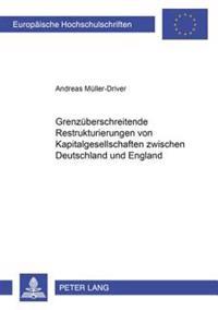 Grenzueberschreitende Restrukturierungen Von Kapitalgesellschaften Zwischen Deutschland Und England
