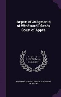 Report of Judgments of Windward Islands Court of Appea
