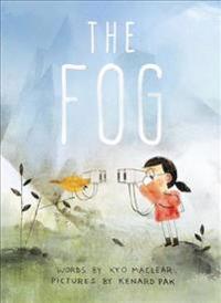 The Fog - Kyo Maclear - böcker (9781770494923)     Bokhandel