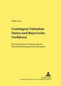 Contingent Valuation Daten Und Bayes'sche Verfahren: Ein Vorschlag Zur Verbesserung Von Umweltbewertung Und Nutzentransfer