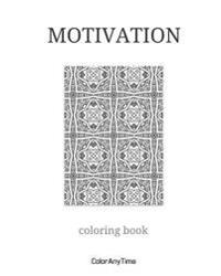 Motivation: 25 Coloring Pages and Motivation Quotes to Boost Your Day.