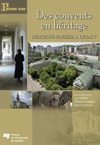 Des couvents en heritage / Religious Houses: A Legacy