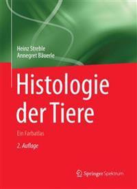 Histologie Der Tiere: Ein Farbatlas