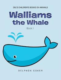 Walliams the Whale: Book 1