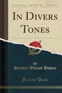 In Divers Tones (Classic Reprint)
