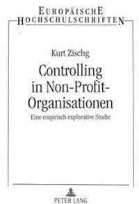 Controlling in Non-Profit-Organisationen (Npo's): Eine Empirisch Explorative Studie