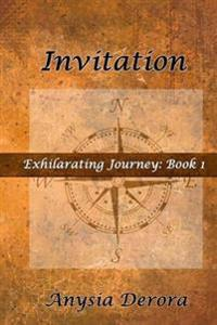 Invitation: Exhilarating Journey: Book 1