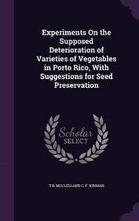 Experiments on the Supposed Deterioration of Varieties of Vegetables in Porto Rico, with Suggestions for Seed Preservation