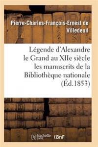 Legende D'Alexandre Le Grand Au Xiie Siecle