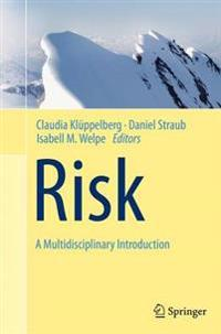 Risk - A Multidisciplinary Introduction