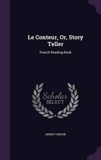 Le Conteur, Or, Story Teller