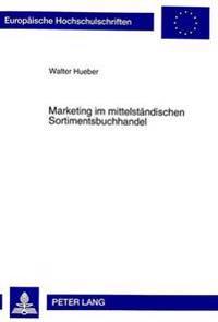 Marketing Im Mittelstaendischen Sortimentsbuchhandel