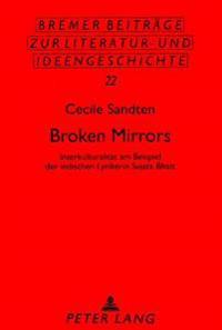 Broken Mirrors: Interkulturalitaet Am Beispiel Der Indischen Lyrikerin Sujata Bhatt