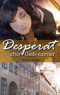 Desperat efter Guds nærvær