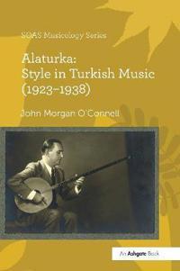 Alaturka: Style in Turkish Music (1923-1938)