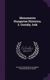Monumenta Hungariae Historica. 2. Osztaly, Irok