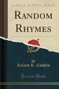 Random Rhymes (Classic Reprint)