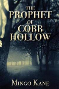 The Prophet of Cobb Hollow