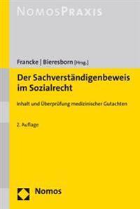 Der Sachverstandigenbeweis Im Sozialrecht: Inhalt Und Uberprufung Medizinischer Gutachten