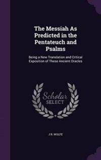 The Messiah as Predicted in the Pentateuch and Psalms