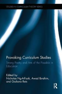Provoking Curriculum Studies: Strong Poetry and Arts of the Possible in Education