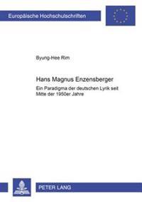 Hans Magnus Enzensberger: Ein Paradigma Der Deutschen Lyrik Seit Mitte Der 1950er Jahre
