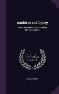 Accident and Injury; Their Relations to Diseases of the Nervous System