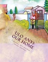 Ulo Anyi - Our Home: Tanna Alex Learning Series Book 5