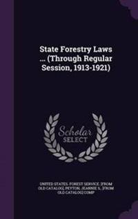 State Forestry Laws ... (Through Regular Session, 1913-1921)