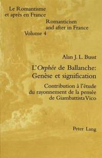 L'Orphee de Ballanche: Genese Et Signification: Contribution A L'Etude Du Rayonnement de La Pensee de Giambattista Vico