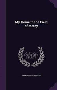 My Home in the Field of Mercy